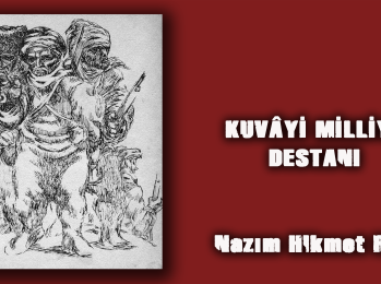 NAZIM HİKMET – KUVÂYİ MİLLİYE / DESTAN