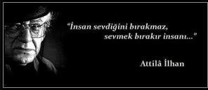 ATTİLA İLHAN'I SAYGIYLA ANIYORUZ